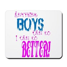 Anything boys can do... Mousepad