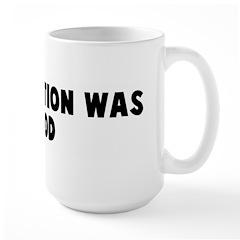My intention was good Mug