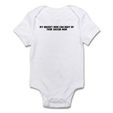 My hockey mom can beat up you Infant Bodysuit