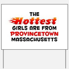 Hot Girls: Provincetown, MA Yard Sign