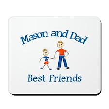 Mason & Dad - Best Friends  Mousepad