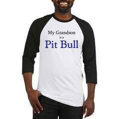My Grandson is a Pit Bull Baseball Jersey