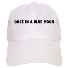 Once in a blue moon Baseball Cap
