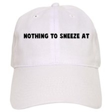 Nothing to sneeze at Baseball Cap
