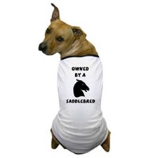 Owned by a Saddlebred Dog T-Shirt