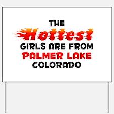 Hot Girls: Palmer Lake, CO Yard Sign