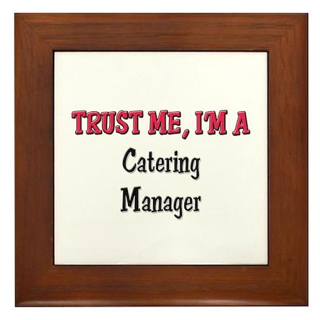Trust Me I'm a Catering Manager Framed Tile