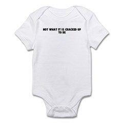 Not what it is cracked up to Infant Bodysuit