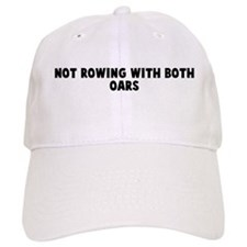 Not rowing with both oars Baseball Cap