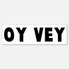 Oy vey Bumper Bumper Bumper Sticker