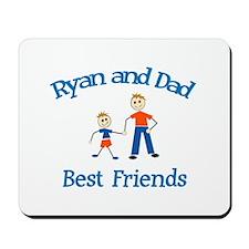 Ryan & Dad - Best Friends  Mousepad