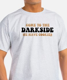 Come to the darkside we have cookies. T-Shirt