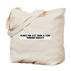 Plans for xyz took a step tow Tote Bag