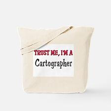Trust Me I'm a Cartographer Tote Bag