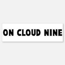 On cloud nine Bumper Bumper Bumper Sticker