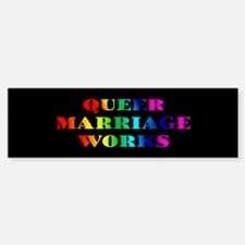 """Queer Marriage Works"" Bumper Bumper Bumper Sticker"