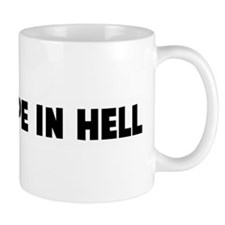 Not a hope in hell Mug