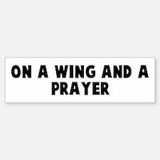On a wing and a prayer Bumper Bumper Bumper Sticker