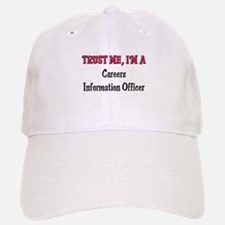 Trust Me I'm a Careers Information Officer Baseball Baseball Cap