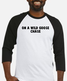 On a wild goose chase Baseball Jersey