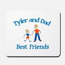 Tyler & Dad - Best Friends  Mousepad