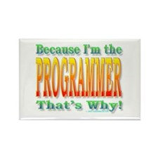 Because I'm the Programmer Rectangle Magnet