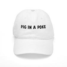 Pig in a poke Baseball Cap