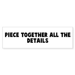Piece together all the detail Bumper Bumper Sticker