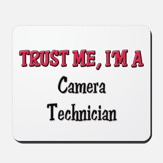 Trust Me I'm a Camera Technician Mousepad