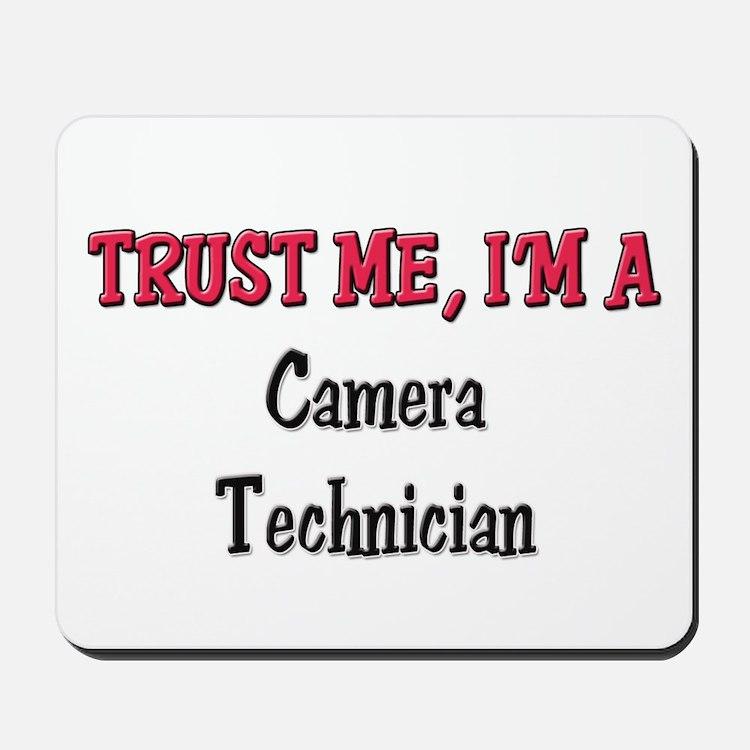 Trust Me I'm a Camera Technician Mousepad