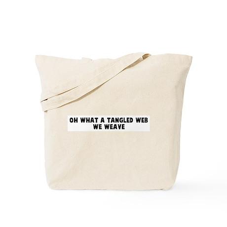 Oh what a tangled web we weav Tote Bag