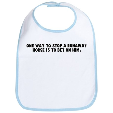 One way to stop a runaway hor Bib