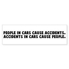 People in cars cause accident Bumper Bumper Sticker