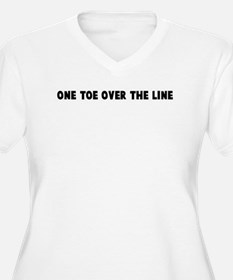 One toe over the line T-Shirt