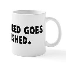 No good deed goes unpunished Mug
