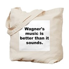 Cool Wagner quote Tote Bag