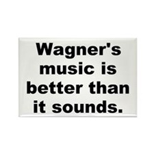 Unique Wagner quote Rectangle Magnet