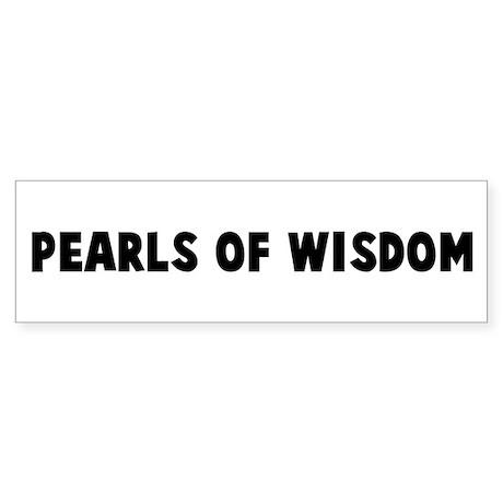 Pearls of wisdom Bumper Sticker