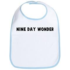Nine day wonder Bib