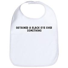 Obtained a black eye over som Bib