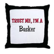 Trust Me I'm a Busker Throw Pillow