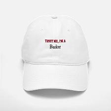 Trust Me I'm a Busker Baseball Baseball Cap