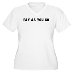 Pay as you go T-Shirt