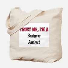 Trust Me I'm a Business Analyst Tote Bag