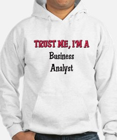 Trust Me I'm a Business Analyst Jumper Hoody