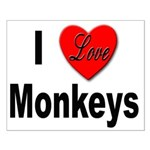 I Love Monkeys for Monkey Lovers Small Poster