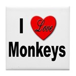 I Love Monkeys for Monkey Lovers Tile Coaster