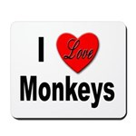 I Love Monkeys for Monkey Lovers Mousepad