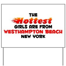 Hot Girls: Westhampton , NY Yard Sign
