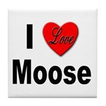 I Love Moose for Moose Lovers Tile Coaster